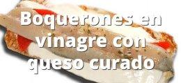 Boquerones en vinagre con queso curado